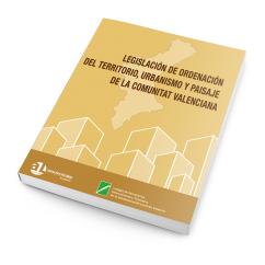 LEGISLACIÓN DE ORDENACIÓN DEL TERRITORIO, URBANISMO Y PAISAJE DE LA COMUNITAT VALENCIANA